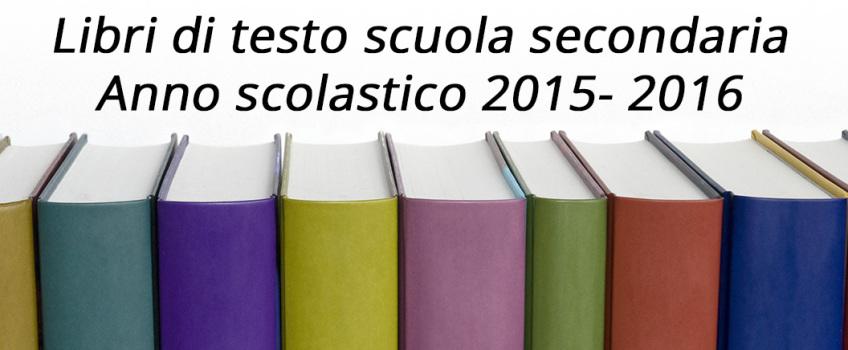 Libri di testo scuola secondaria anno 2015 – 2016